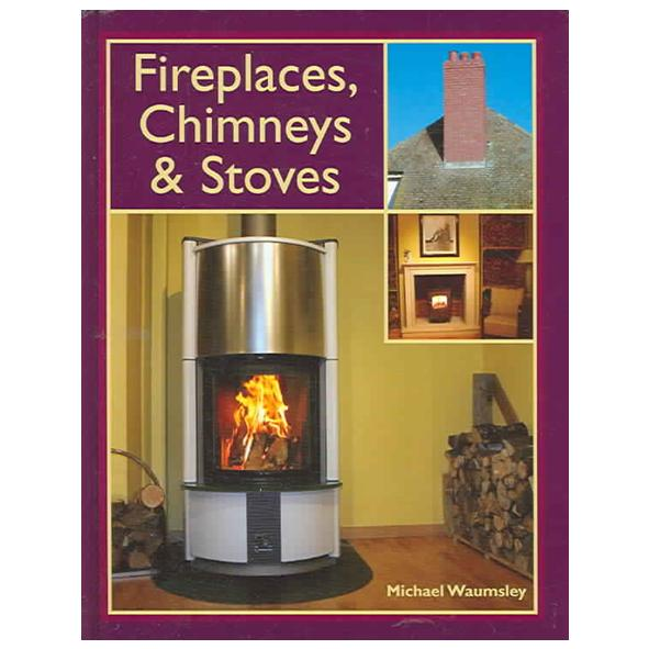 Miscellaneous – Fireplaces Chimneys and Stoves by Michael Waumsley